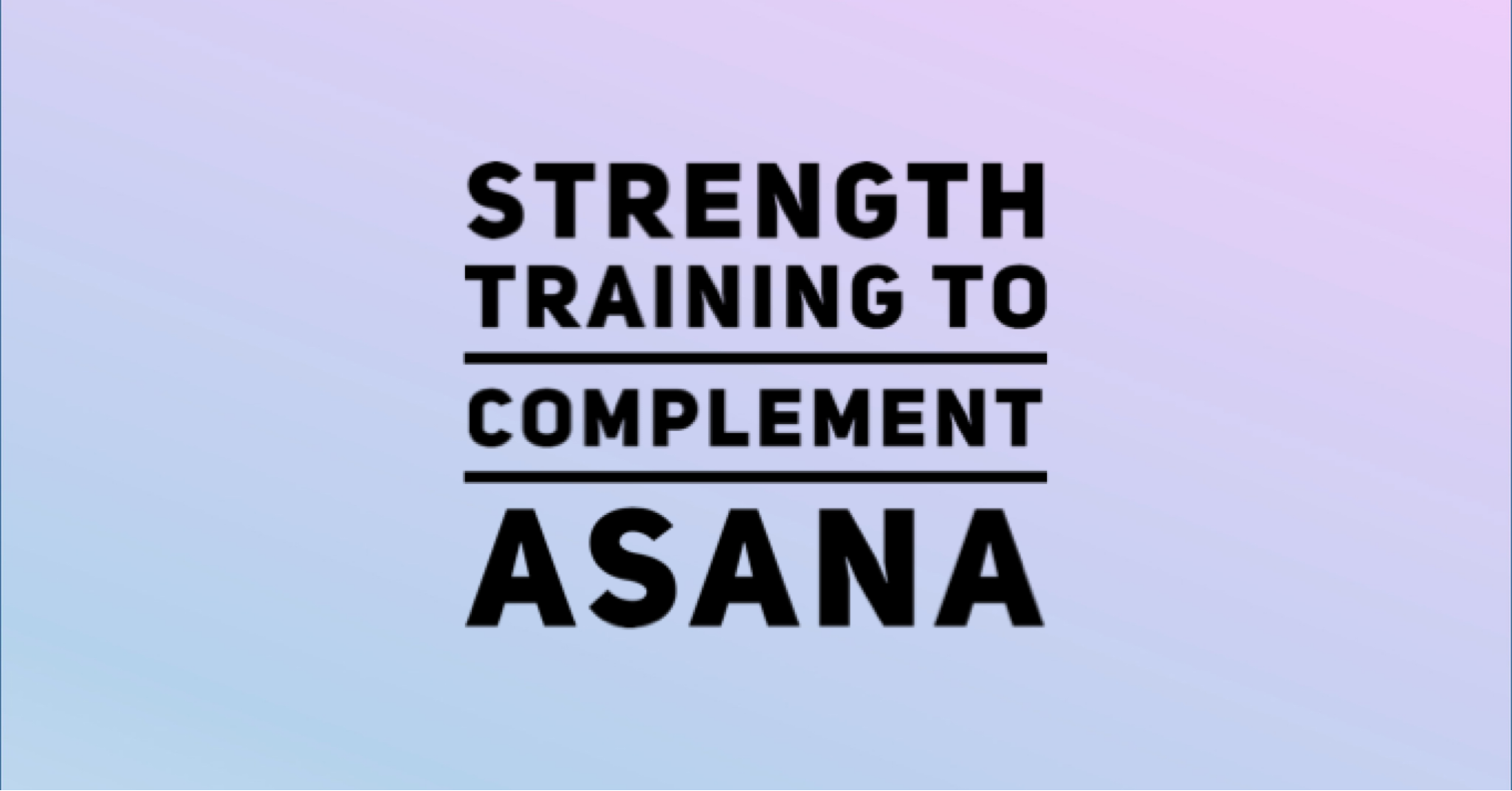 Strength Training to Complement Asana FREE Webinar ...